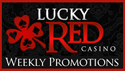 Get Lucky Red Casino weekly promotions now!